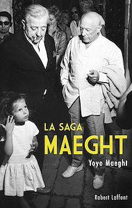 Téléchargez le livre :  La Saga Maeght