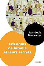 Download this eBook Les noms de famille et leurs secrets