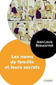 Téléchargez le livre :  Les noms de famille et leurs secrets
