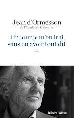 Download this eBook Un Jour je m'en irai sans en avoir tout dit