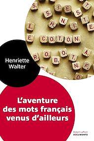 Téléchargez le livre :  L'Aventure des mots français venus d'ailleurs