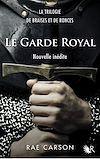 Télécharger le livre :  La Trilogie de braises et de ronces : Le Garde royal