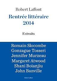 Téléchargez le livre :  Extraits Rentrée littéraire Robert Laffont 2014