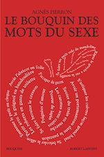 Téléchargez le livre :  Le Bouquin des mots du sexe