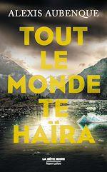 Download this eBook Tout le monde te haïra
