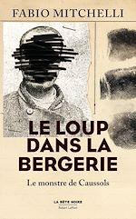 Download this eBook Le Loup dans la bergerie - Le monstre de Caussols