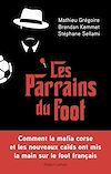 Télécharger le livre :  Les Parrains du foot