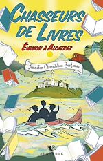 Download this eBook Chasseurs de livres - Tome 3 : Évasion à Alcatraz
