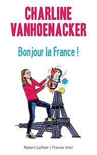 Téléchargez le livre :  Bonjour la France !