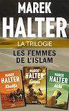 Télécharger le livre :  La Trilogie Les Femmes de l'islam