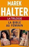 Télécharger le livre :  La Trilogie La Bible au féminin