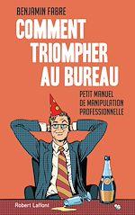 Download this eBook Comment triompher au bureau