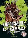 Télécharger le livre :  Supersaurs, Livre II : Le Stégosorcier