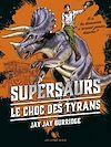 Télécharger le livre :  Supersaurs, Livre III : Le Choc des tyrans