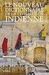 Télécharger le livre :  Le Nouveau Dictionnaire de la civilisation indienne - Édition intégrale