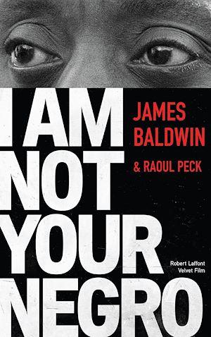 Téléchargez le livre :  I Am Not Your Negro - Édition française