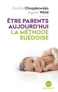 Téléchargez le livre :  Être parents aujourd'hui, la méthode suédoise