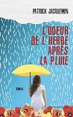 Download this eBook L'Odeur de l'herbe après la pluie