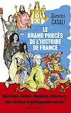 Télécharger le livre :  Le Grand procès de l'histoire de France