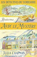 Download this eBook Les Détectives du Yorkshire - Tome 3 : Rendez-vous avec le mystère