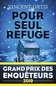 Téléchargez le livre :  Pour seul refuge - Grand Prix des Enquêteurs 2019