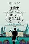 Télécharger le livre :  Son Espionne royale mène l'enquête - Tome 1