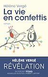 Télécharger le livre :  La Vie en confettis
