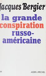 Download this eBook La grande conspiration russo-américaine