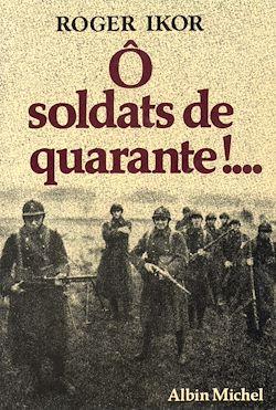 Ô Soldats de quarante !