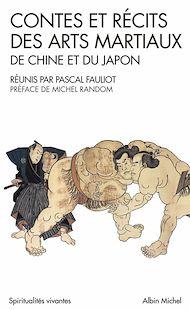 Téléchargez le livre :  Contes et récits des arts martiaux de Chine et du Japon