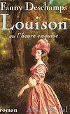 Télécharger le livre :  Louison ou l'heure exquise