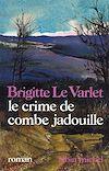 Télécharger le livre :  Le Crime de Combe Jadouille