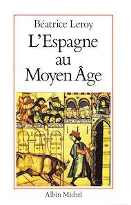 Téléchargez le livre :  L'Espagne au Moyen Âge