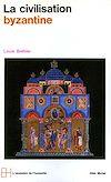 Télécharger le livre :  La Civilisation byzantine