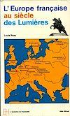 Télécharger le livre :  L'Europe française au siècle des Lumières