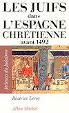 Télécharger le livre :  Les Juifs dans l'Espagne chrétienne avant 1492