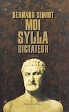 Télécharger le livre :  Moi Sylla, dictateur