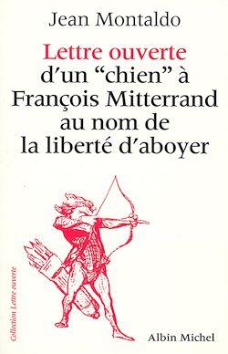 Lettre ouverte d'un « chien » à François Mitterrand au nom de la liberté d'aboyer