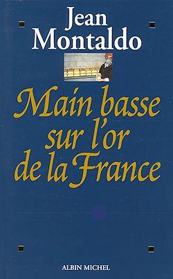 Main basse sur l'or de la France