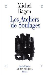 Téléchargez le livre :  Les Ateliers de Soulages