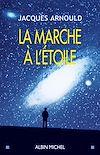 Télécharger le livre :  La Marche à l'étoile