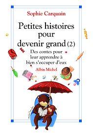 Téléchargez le livre :  Petites histoires pour devenir grand - tome 2