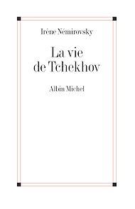 Téléchargez le livre :  La Vie de Tchekhov