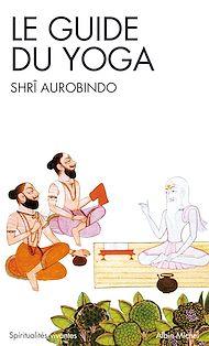Téléchargez le livre :  Le Guide du yoga