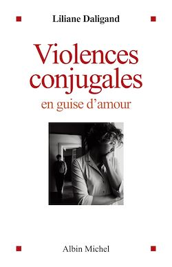 Violences conjugales en guise d'amour