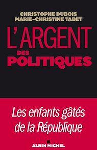 Téléchargez le livre :  L'Argent des politiques
