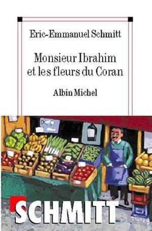 Monsieur Ibrahim et les fleurs du Coran | Schmitt, Eric-Emmanuel (1960-....). Auteur