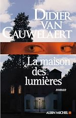 La Maison des lumières | Van Cauwelaert, Didier