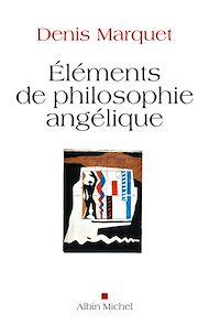 Téléchargez le livre :  Eléments de philosophie angélique