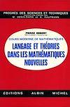Télécharger le livre :  Langage et théories dans les mathématiques nouvelles